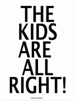 Miniwilla The Kids are alright Poster/Print